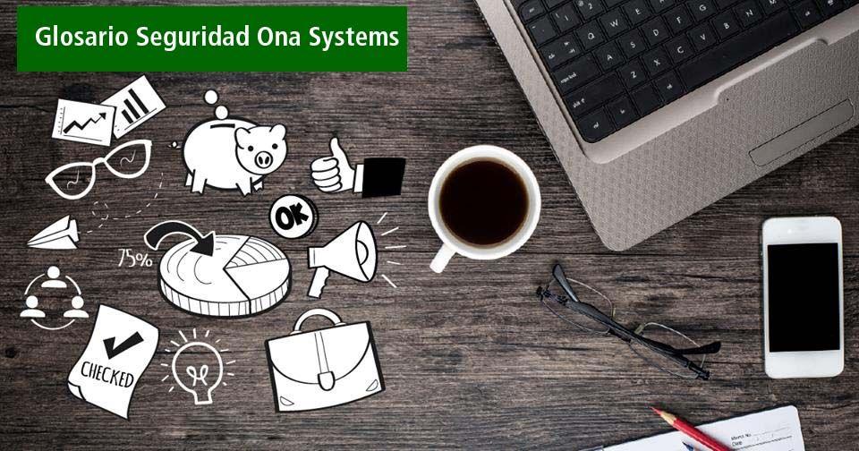 Glosario de Seguridad Ona Systems