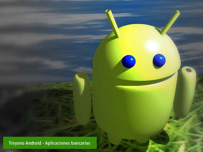 Troyano para android oculto en aplicaciones bancarias